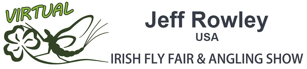 The Virtual Irish Fly Fair 2020 - page header Jeff Rowley Virtual Fly Dresser USA
