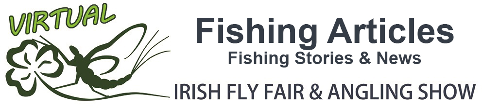 The Virtual Irish Fly Fair 2020 - page header Fishing Articles, Stories & News
